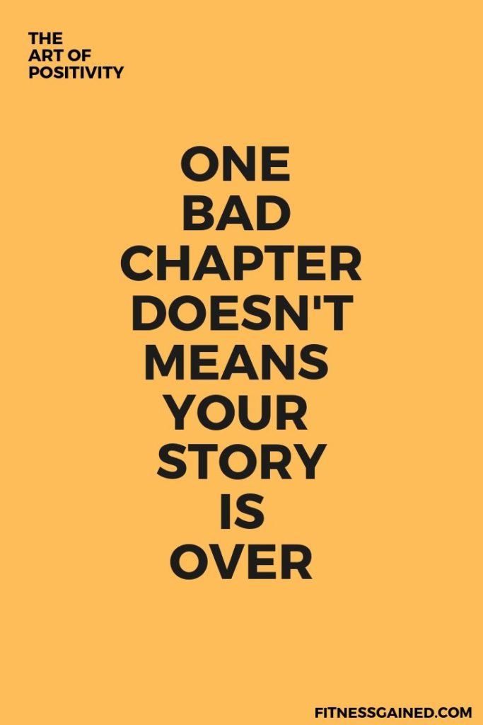 One Bad Chapter Doesn't Means Your Story is Over