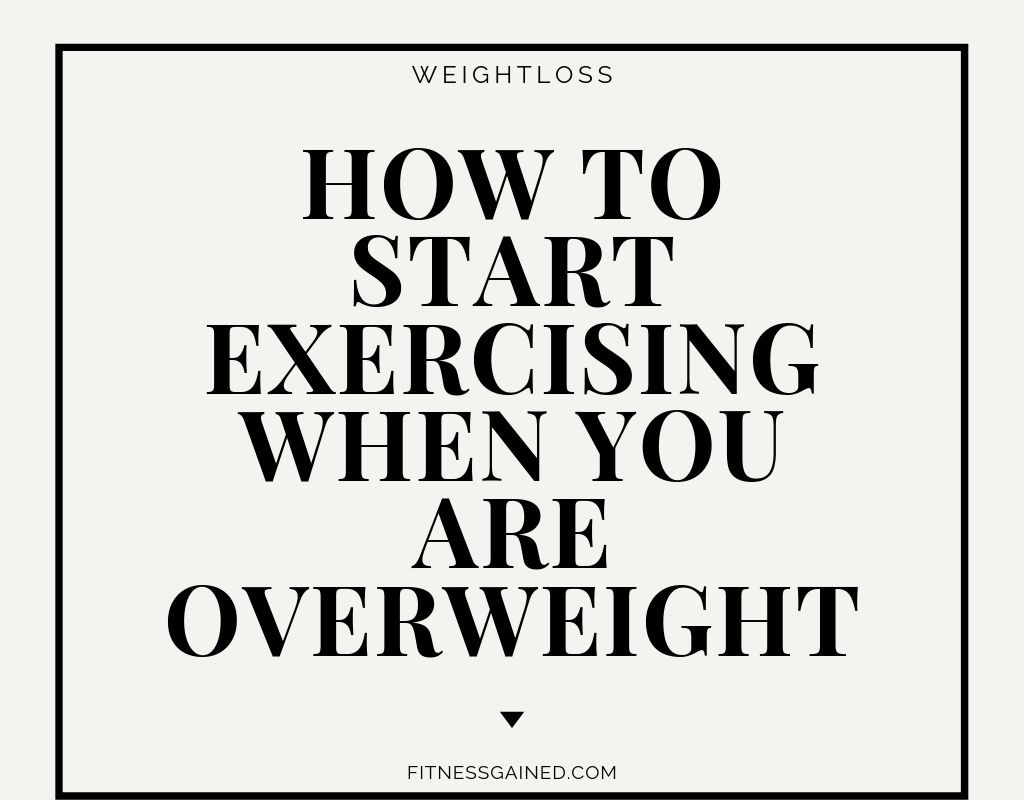 How to Start Exercising When You are Already Overweight?