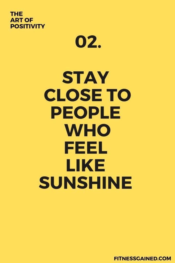 stay close to people who feel like sunshine stay positive quotes