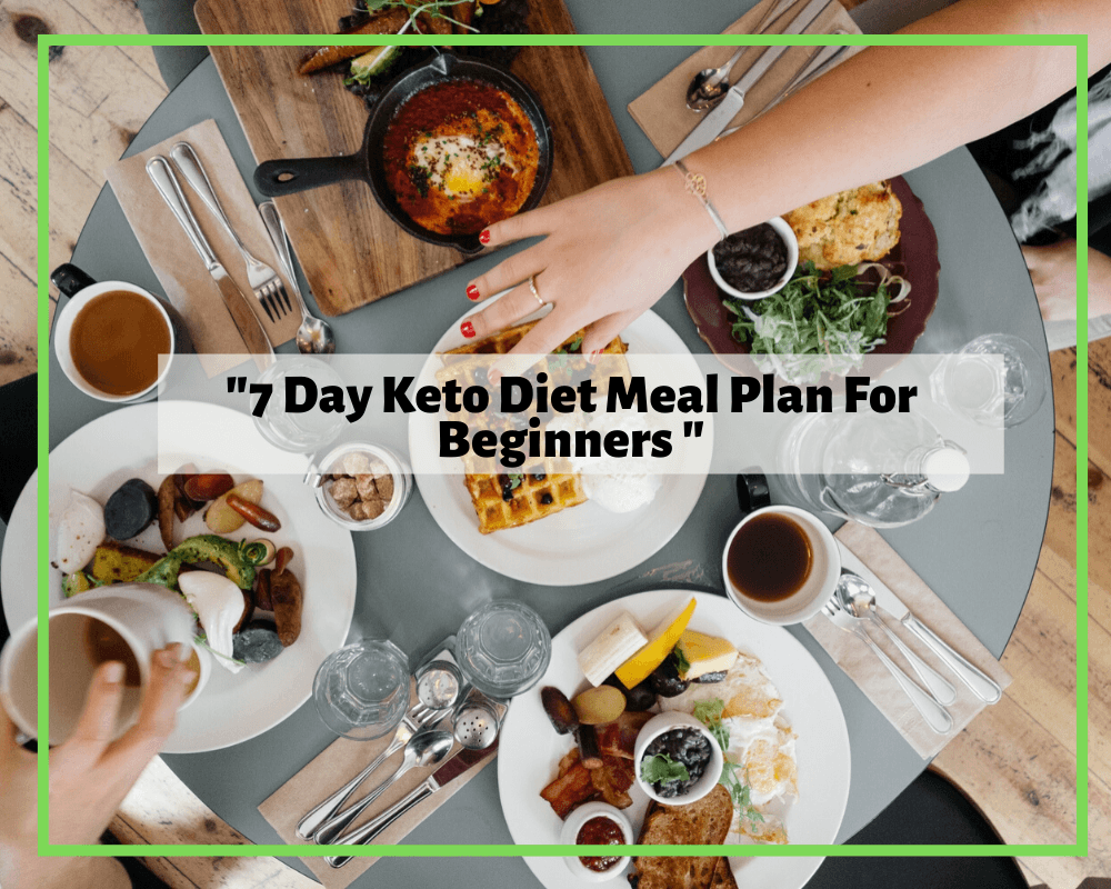 Best Keto Diet For Beginners to Start Losing Weight Within 7 Days
