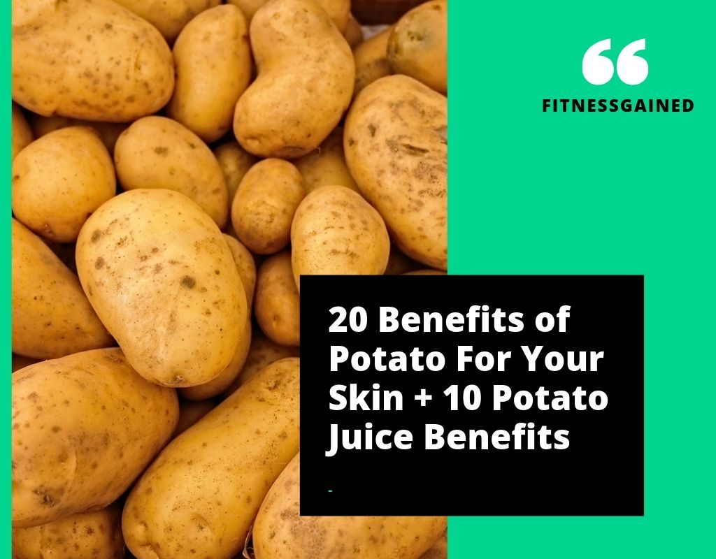20 Amazing Benefits of Potatoes for Skin, Health | 10 Potato